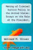 cover of Making of Criminal Justice Policy in the United States: Essays on the Role of the President, the Congress, and the Public