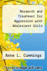cover of Research and Treatment for Aggression with Adolescent Girls