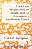 cover of Issues and Perspectives on Health Care in Contemporary Sub-Saharan Africa