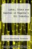 cover of Labor, State and Capital in Nigeria`s Oil Industry