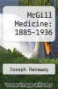 cover of McGill Medicine: 1885-1936