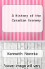 cover of A History of the Canadian Economy