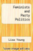 cover of Feminists and Party Politics