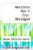 cover of Warriors Don`t Cry: Abridged