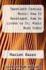cover of Twentieth Century Music: How It Developed, how to Listen to It: Music Book Index