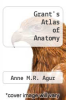 cover of Grant`s Atlas of Anatomy (10th edition)