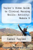 cover of Taylor`s Video Guide to Clinical Nursing Skills: Activity: Module 9