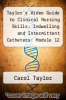 cover of Taylor`s Video Guide to Clinical Nursing Skills: Indwelling and Intermittent Catheters: Module 12