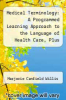 cover of Medical Terminology: A Programmed Learning Approach to the Language of Health Care, Plus Webct Hosted Online Course, Plus Smarthinking Online Tutoring Service
