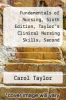 cover of Fundamentals of Nursing, Sixth Edition, Taylor`s Clinical Nursing Skills, Second Edition, and Taylor`s Nursing Fundamentals and Skills Online Access C