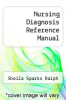 cover of Nursing Diagnosis Reference Manual