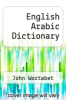 cover of English Arabic Dictionary