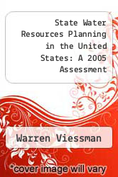 Cover of State Water Resources Planning in the United States: A 2005 Assessment EDITIONDESC (ISBN 978-0784408476)