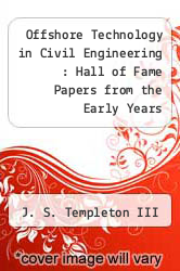 Offshore Technology in Civil Engineering : Hall of Fame Papers from the Early Years by J. S. Templeton III - ISBN 9780784409824