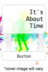 It's About Time A digital copy of  It's About Time  by Burton. Download is immediately available upon purchase!