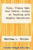 cover of Class, Please Open Your Comics: Essays on Teaching with Graphic Narratives