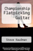cover of Championship Flatpicking Guitar