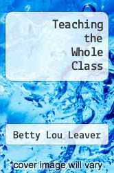 Teaching the Whole Class by Betty Lou Leaver - ISBN 9780787247775