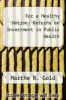 cover of For a Healthy Nation: Returns on Investment in Public Health
