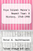 cover of Frye Island: Maine`s Newest Town: A History, 1748-1998
