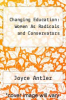 cover of Changing Education: Women As Radicals and Conservators