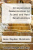 cover of Interpersonal Communication in Friend and Mate Relationships