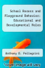 cover of School Recess and Playground Behavior: Educational and Developmental Roles