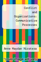 Conflict and Organizations: Communicative Processes by Anne Maydan Nicotera - ISBN 9780791426654
