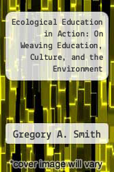 Cover of Ecological Education in Action: On Weaving Education, Culture, and the Environment EDITIONDESC (ISBN 978-0791439852)