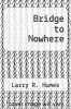 cover of Bridge to Nowhere
