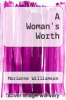 cover of A Woman`s Worth