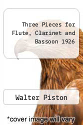 Cover of Three Pieces for Flute, Clarinet and Bassoon 1926 EDITIONDESC (ISBN 978-0793522057)
