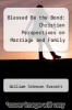cover of Blessed Be the Bond: Christian Perspectives on Marriage and Family