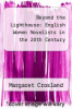 cover of Beyond the Lighthouse: English Women Novelists in the 20th Century