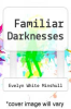 cover of Familiar Darknesses