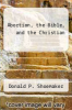 cover of Abortion, the Bible, and the Christian