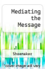 cover of Mediating the Message