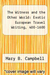 Cover of The Witness and the Other World: Exotic European Travel Writing, 400-1600 EDITIONDESC (ISBN 978-0801421372)