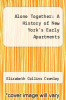 cover of Alone Together: A History of New York`s Early Apartments