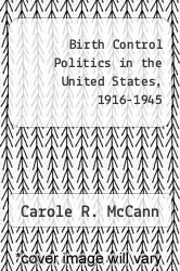 Cover of Birth Control Politics in the United States, 1916-1945 EDITIONDESC (ISBN 978-0801424908)