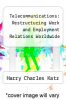 cover of Telecommunications: Restructuring Work and Employment Relations Worldwide