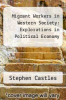 cover of Migrant Workers in Western Society: Explorations in Political Economy
