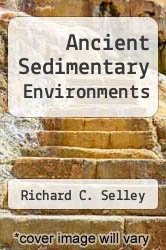 Ancient Sedimentary Environments by Richard C. Selley - ISBN 9780801498695