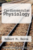 cover of Cardiovascular Physiology (2nd edition)