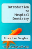 cover of Introduction to Hospital Dentistry (2nd edition)