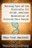 cover of Nursing Care of the Critically Ill Child: American Association of Critical-Care Nurses