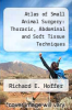 cover of Atlas of Small Animal Surgery: Thoracic, Abdominal and Soft Tissue Techniques (2nd edition)