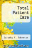 cover of Total Patient Care (4th edition)