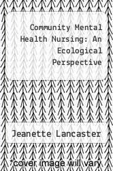 Cover of Community Mental Health Nursing: An Ecological Perspective EDITIONDESC (ISBN 978-0801628160)