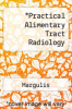 cover of Practical Alimentary Tract Radiology